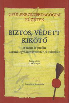 Szabó Lajos - Biztos, védett kikötő [antikvár]