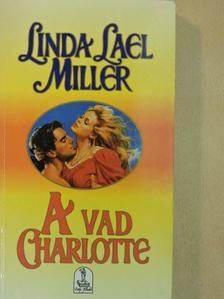 Linda Lael Miller - A vad Charlotte [antikvár]