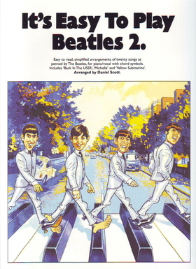 LENNON AND McCARTNEY - IT'S EASY TO PLAY BEATLES 2. FOR PIANO ARRANGED BY DANIEL SCOTT