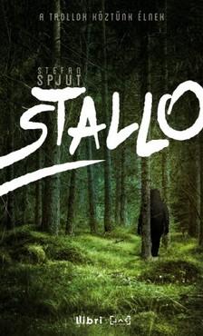 Stefan Spjut - Stallo - A trollok köztünk élnek [eKönyv: epub, mobi]