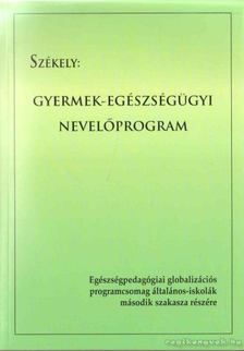 Dr. Székely Lajos - Gyermek-egészségügyi nevelőprogram [antikvár]