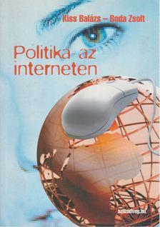 Kiss Balázs, Boda Zsolt - Politika az interneten [antikvár]