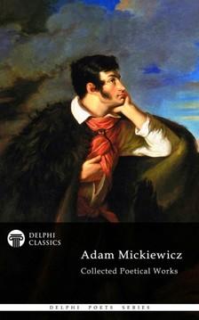 Adam Mickiewicz - Delphi Collected Poetical Works of Adam Mickiewicz (Illustrated) [eKönyv: epub, mobi]