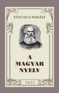 Táncsics Mihály - A magyar nyelv