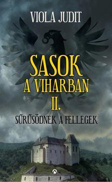 Viola Judit - Sasok a viharban II. - Sűrűsödnek a fellegek [antikvár]