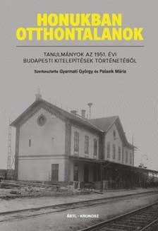 Gyarmati György, Palasik Mária (szerk.) - Honukban otthontalanok [eKönyv: pdf]
