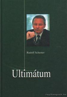 Rudolf Schuster - Ultimátum [antikvár]