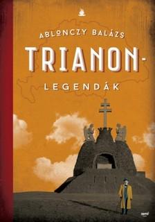 Ablonczy Balázs - Trianon legendák [eKönyv: epub, mobi]
