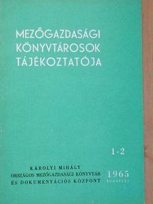 Gál Andorné - Mezőgazdasági könyvtárosok tájékoztatója 1965/1-4.  [antikvár]