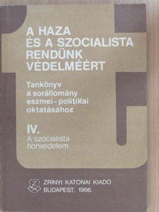 Dr. Herczeg Ottó - A haza és a szocialista rendünk védelméért IV. [antikvár]