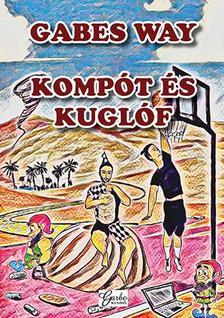 Gabes Way - Kompót és Kuglóf
