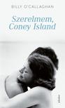 OÅCALLAGHAN, BILLY - Szerelmem, Coney Island [eKönyv: epub, mobi]