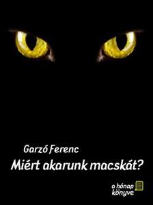 Ferenc Garzó - Miért akarunk macskát? [eKönyv: pdf, epub, mobi]
