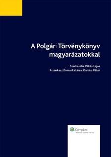 VÉKÁS LAJOS - A Polgári Törvénykönyv - magyarázatokkal [eKönyv: epub, mobi]