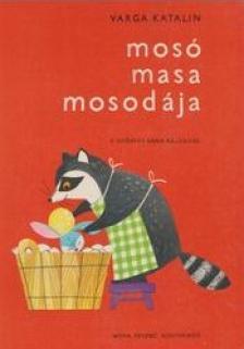 Varga Katalin - MOSÓ MASA MOSODÁJA /33. KIADÁS/