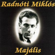 Radnóti Miklós - MAJÁLIS CD RADNÓTI