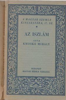 Kmoskó Mihály - Az iszlám [antikvár]