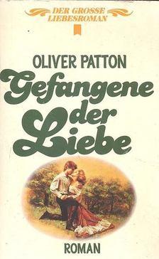 PATTON, OLIVER - Gefangene der Liebe [antikvár]