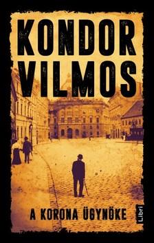 Kondor Vilmos - A korona ügynöke [eKönyv: epub, mobi]