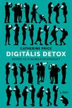Price, Catherine - Digitális detox - Győzd le a mobilfüggőséget