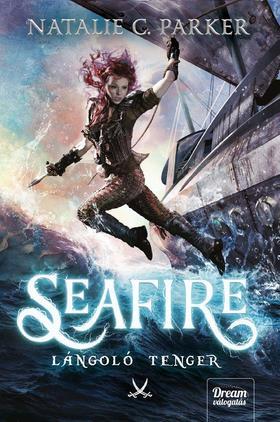 Natalie Parker - Seafire - Lángoló tenger