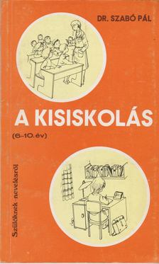 Szabó Pál - A kisiskolás (6-10 év) [antikvár]