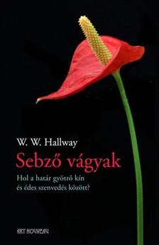 W. W. Hallway - Sebző vágyak [eKönyv: epub, mobi]