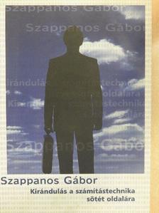 Szappanos Gábor - Kirándulás a számítástechnika sötét oldalára [antikvár]