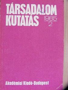 Ágh Attila - Társadalomkutatás 1985/2. [antikvár]