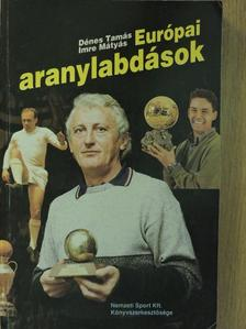 Dénes Tamás - Európai aranylabdások [antikvár]