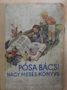 Pósa bácsi - Pósa bácsi nagy meséskönyve (rossz állapotú) [antikvár]
