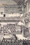 Kovács Kálmán Árpád (szerk.) - Nemzetiségek és törvényhozás Magyarországon