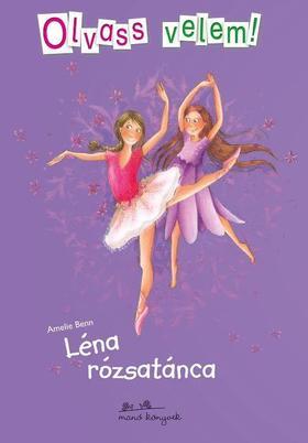Amelie Benn - Léna rózsatánca - Olvass velem! Léna 2.