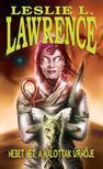 Leslie L. Lawrence - NEBET HET, A HALOTTAK ÚRNÕJE