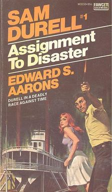 AARONS, EDWARD S. - Assignment To Disaster [antikvár]