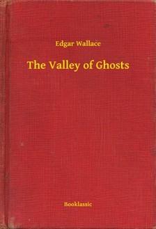 Edgar Wallace - The Valley of Ghosts [eKönyv: epub, mobi]