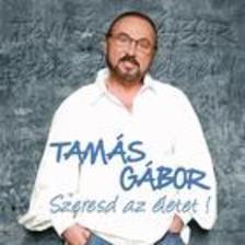 Tamás Gábor - Szeresd az életet! - CD
