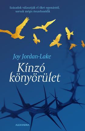 Joy Jordan-Lake - Kínzó könyörület