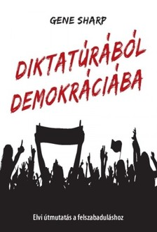 Gene Sharp - Diktatúrából demokráciába [eKönyv: epub, mobi]