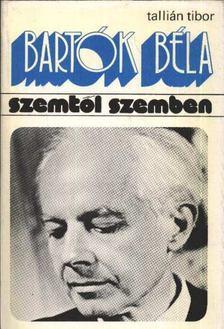 Tallián Tibor - Bartók Béla [antikvár]