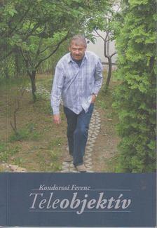 Kondorosi Ferenc - Teleobjektív [antikvár]