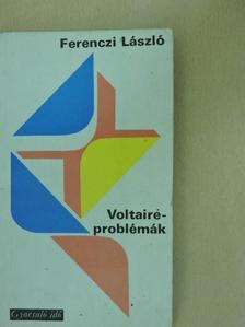 Ferenczi László - Voltaire-problémák [antikvár]