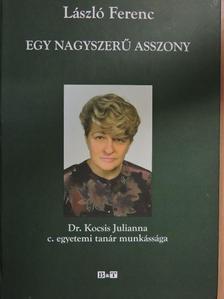 László Ferenc - Egy nagyszerű asszony [antikvár]