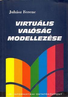 JUHÁSZ FERENC - Virtuális valóság modellezése [antikvár]