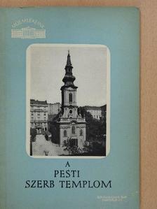 Vujicsics D. Sztoján - A pesti szerb templom (dedikált példány) [antikvár]
