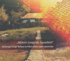SZOKOLAY DONGÓ BALÁZS, FÁBRI GÉZA - MIKOR MEGYEK HAZAFELÉ CD SZOKOLAY DONGÓ BALÁZS, FÁBRI GÉZA