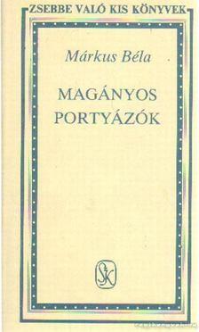 Márkus Béla - Magányos portyázók [antikvár]
