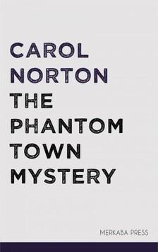 Norton Carol - The Phantom Town Mystery [eKönyv: epub, mobi]