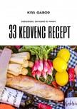 Kiss Gábor - 33 kedvenc recept - Bevezetés az egészséges táplálkozásba [eKönyv: epub, mobi]