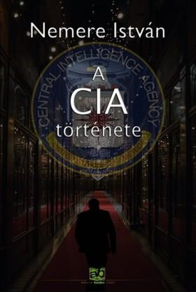 NEMERE ISTVÁN - A CIA története [eKönyv: epub, mobi]